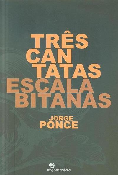 Três cantatas escalabitanas (Jorge Ponce)