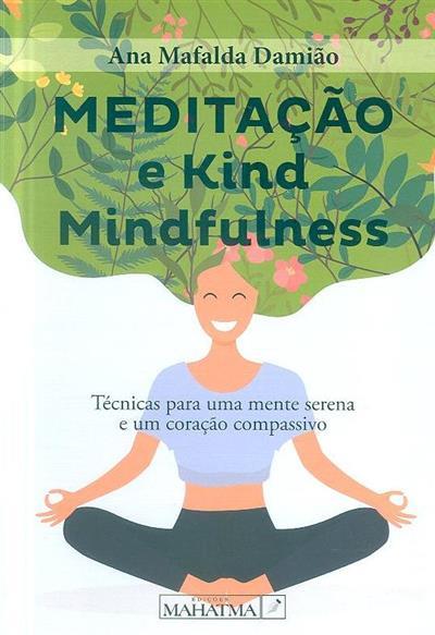 Mediação e kind - mindfulness (Ana Mafalda Damião)