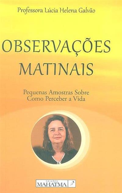 Observações matinais (Lúcia Helena Galvão)