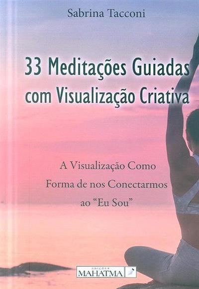 33 meditações guiadas com visualização criativa (Sabrina Tacconi)
