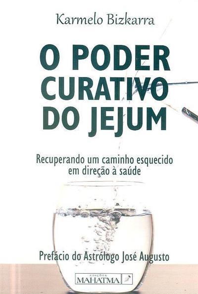 O poder curativo do jejum (Karmelo Bizkarra)