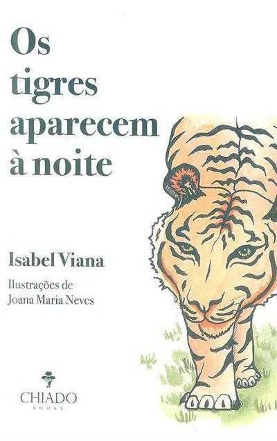 Os tigres aparecem à noite (Isabel Viana)