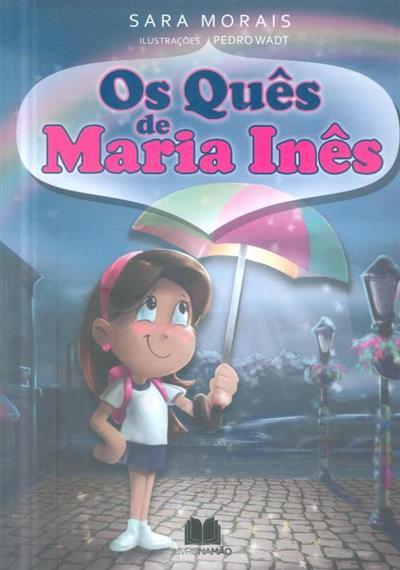 Os quês de Maria Inês (Sara Morais)