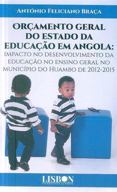 Orçamento geral do estado da educação em Angola (António Feliciano Braça)