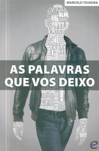 As palavras que vos deixo (Marcelo Teixeira)