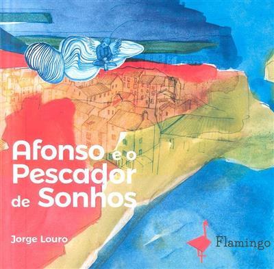 Afonso e o pescador de sonhos (Jorge Louro)