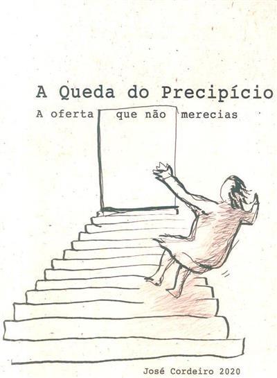 A oferta que não merecias (José Custódio Ferreira Cordeiro)