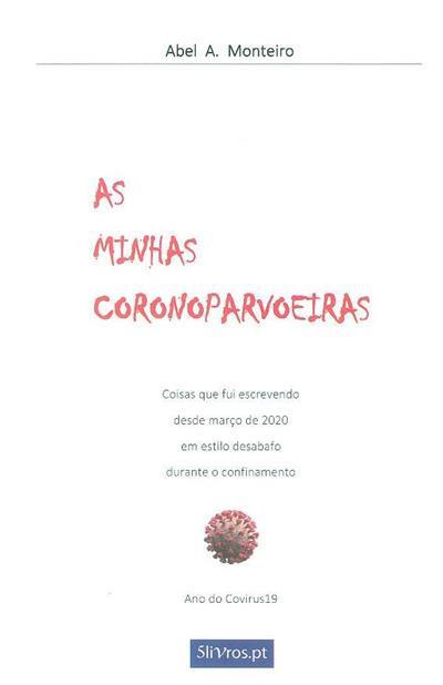 As minhas coronoparvoeiras (Abel A. Monteiro)