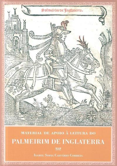 Palmeirim de Inglaterra de Francisco de Moraes (Isabel Sofia Calvário Correia)