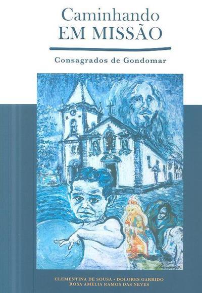 Caminhando em missão, Consagrados de Gondomar (Clementina de Sousa, Dolores Garrido, Rosa Amélia Ranos das Neves)