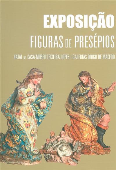 Coleção de figuras de presépios da Casa-Museu Teixeira Lopes - Galerias Diogo de Macedo (textos Eduardo Vítor Rodrigues... [et al.])