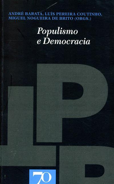 Populismo e democracia (org. André Barata, Luís Pereira Coutinho, Miguel Nogueira de Brito)