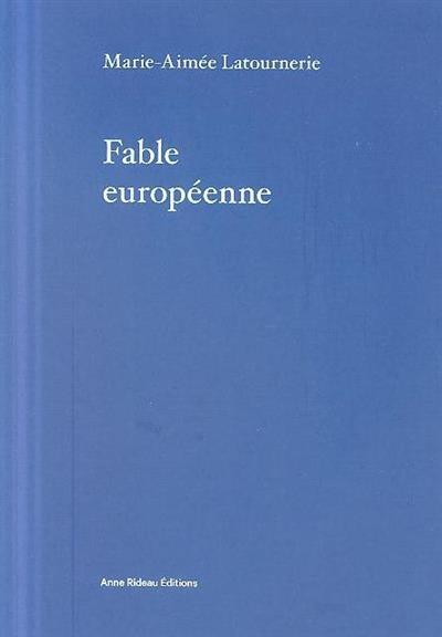 Fable européenne (Marie-Aimée Latournerie)