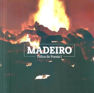 Madeiro (coord. André Oliveirinha, Pedro Salvado)