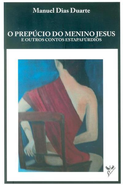 O prepúcio do Menino Jesus (Manuel Dias Duarte)