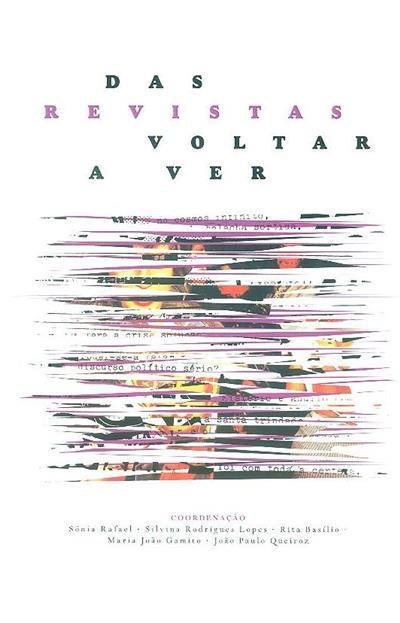 Das revistas (coord. Sónia Rafael... [et al.])