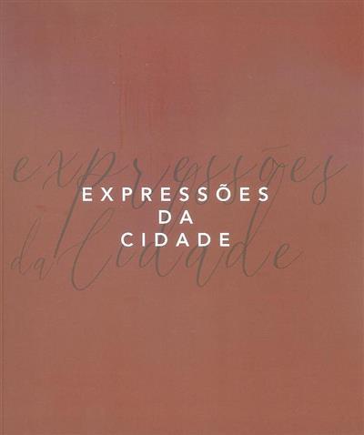 Expressões da cidade (curadoria Luís Geraldes)