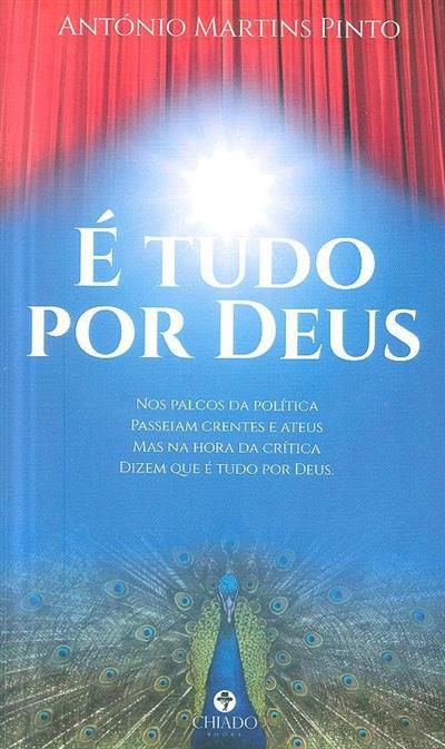 É tudo por Deus (António Martins Pinto)