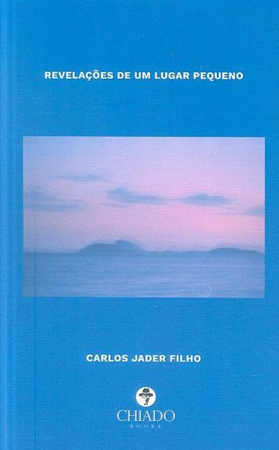 Revelações de um lugar pequeno (Carlos Jader Filho)