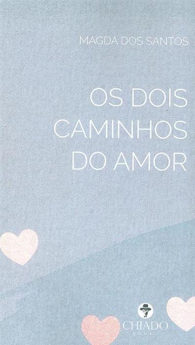 Os dois caminhos do amor (Magda dos Santos)