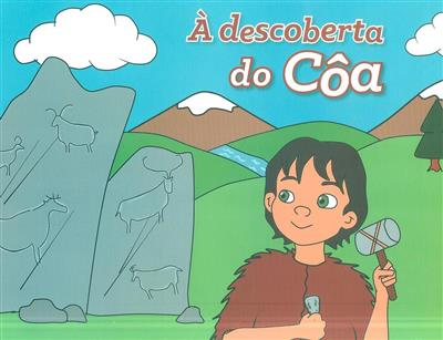 À descoberta do Côa (texto e il. Carolina Costa, MacDavid)
