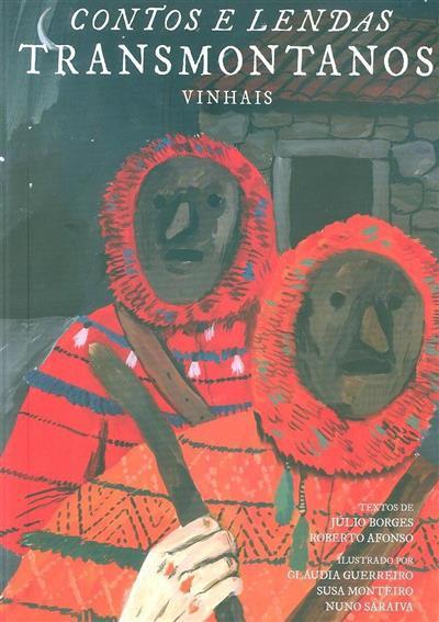 Contos e lendas e transmontanos - Vinhais (textos Júlio Borges, Roberto Afonso)
