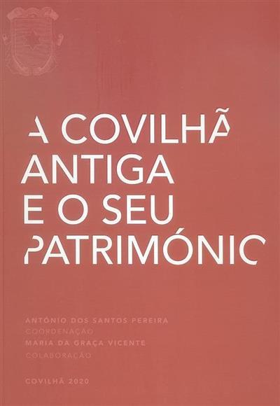 A Covilhã antiga e o seu património (coord. António dos Santos Pereira)