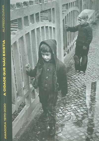 A cidade que não existia, Amadora 1970-2020 (Alfredo Cunha)