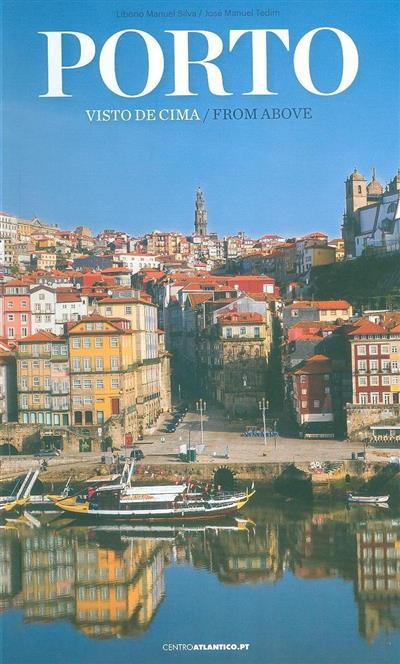 Porto visto de cima (coord. e fot. Libório Manuel Silva)