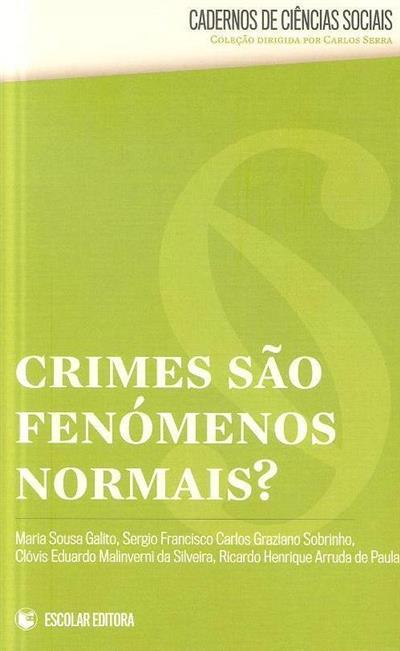 Crimes são fenómenos normais? (Maria José Galito... [et al.])
