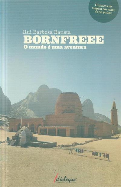 Bornfreee - o mundo é uma aventura (Rui Barbosa Batista)