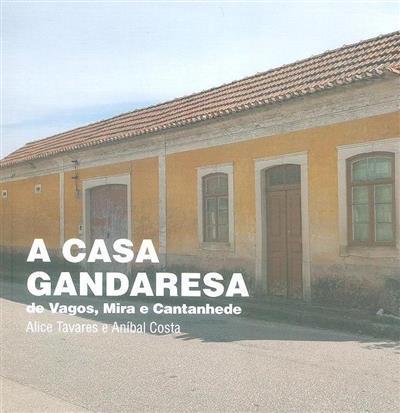 A casa gandaresa de Vagos, Mira e Cantanhede (Alice Tavares, Aníbal Costa)