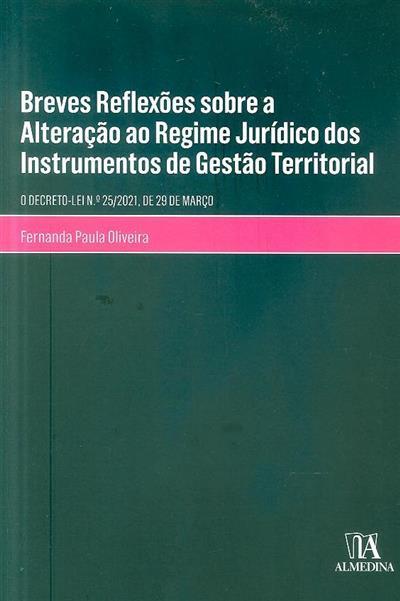 Breves reflexões sobre a alteração ao regime jurídico dos instrumentos de gestão territorial (Fernanda Paula Oliveira)