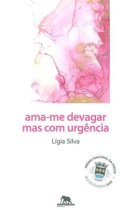 Ama-me devagar mas com urgência (Lígia Silva)