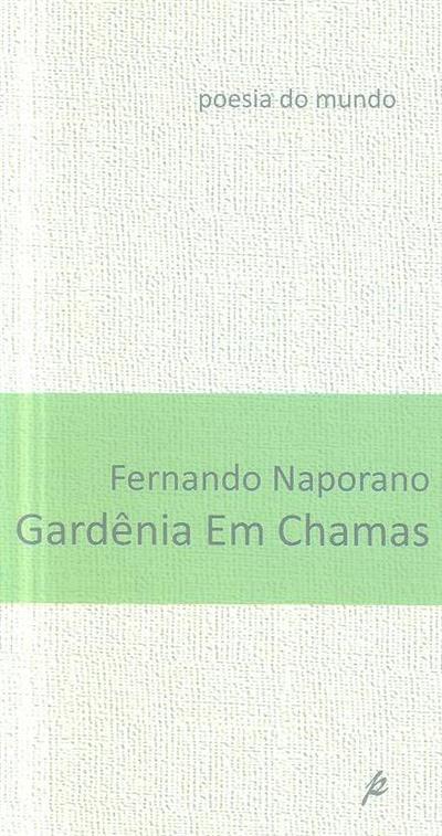 Gardênia em chamas (Fernando Naporano)