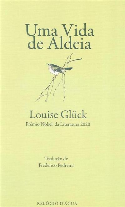 Uma vida de aldeia (Louise Glück)