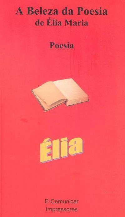 A beleza da poesia de Élia Maria (Élia Maria Formigo)