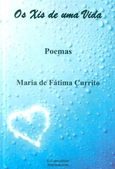 Os xis de uma vida (Maria de Fátima Currito)