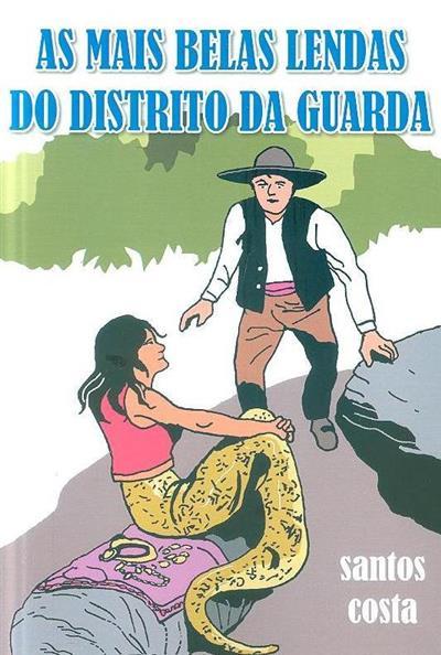 As mais belas lendas do distrito da Guarda (adapt. e il. Santos Costa)