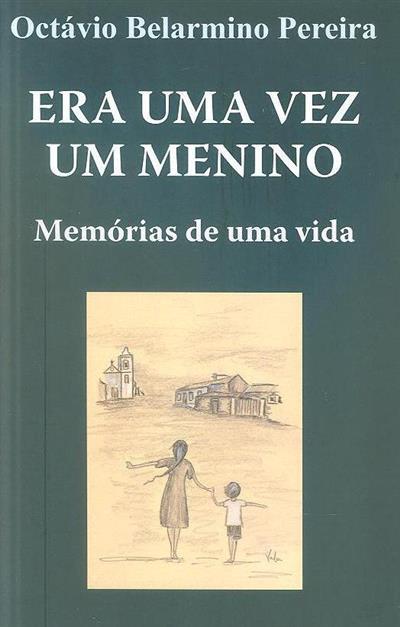 Era uma vez um menino (Octávio Belarmino Pereira)