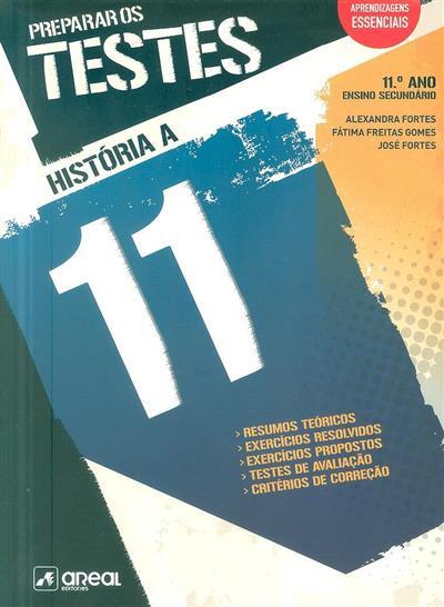 História A, 11º ano, ensino secundário (Alexandra Fortes, Fátima Freitas Gomes, José Fortes)