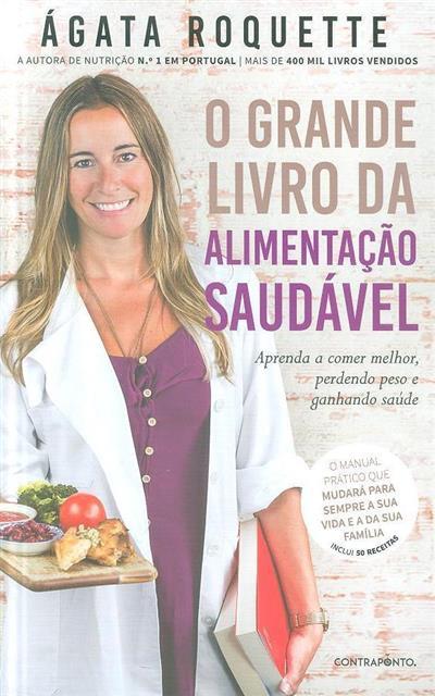 O grande livro da alimentação saudável (Ágata Roquette)
