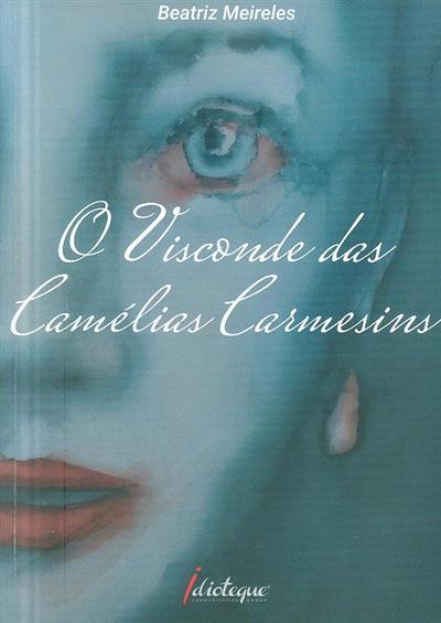 O Visconde das Camélias Carmesins (Beatriz Meireles)