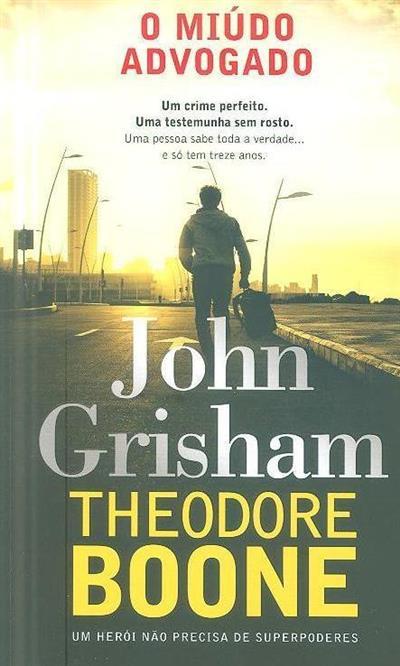 Theodore Boone, o miúdo advogado (John Grisham)