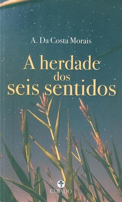 A herdade dos seis sentidos (A. da Costa Morais)