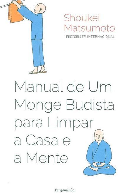 Manual de um monge budista para limpar a casa e a mente (Shoukei Matsumoto)
