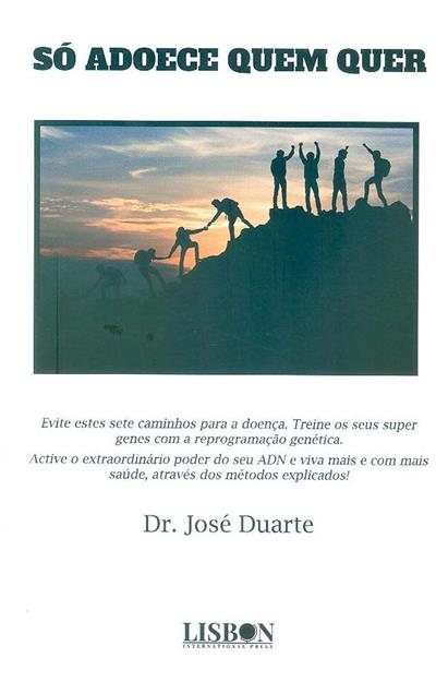 Só adoece quem quer (José Duarte)