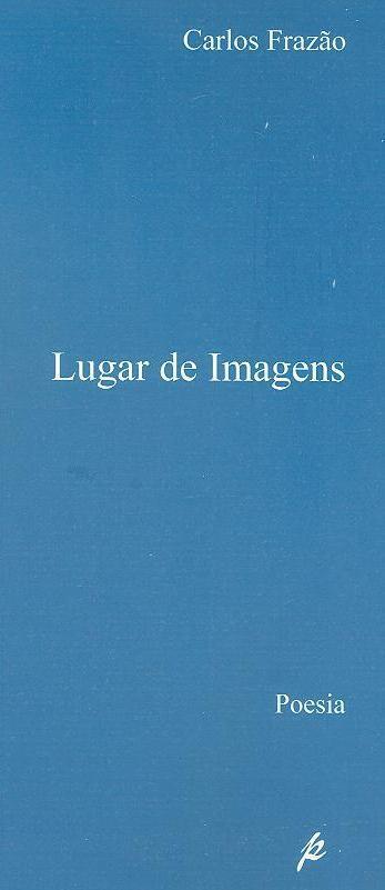 Lugar de imagens (Carlos Frazão)