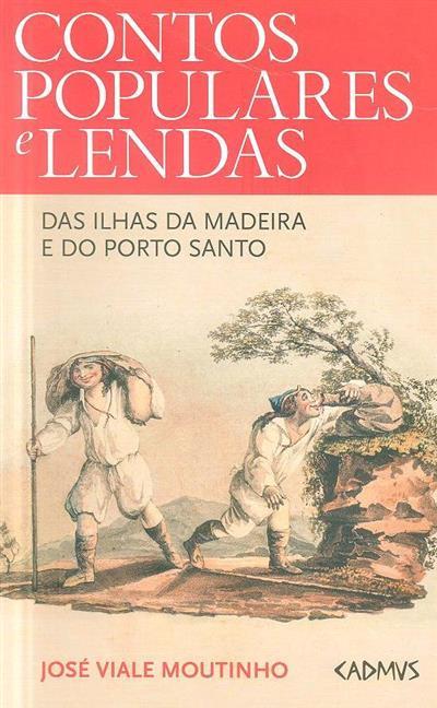 Contos populares e lendas das ilhas da Madeira e do Porto Santo (José Viale Moutinho)