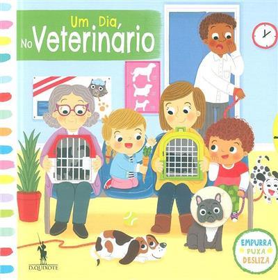 Um dia, no veterinário (il. Louise Forshaw)